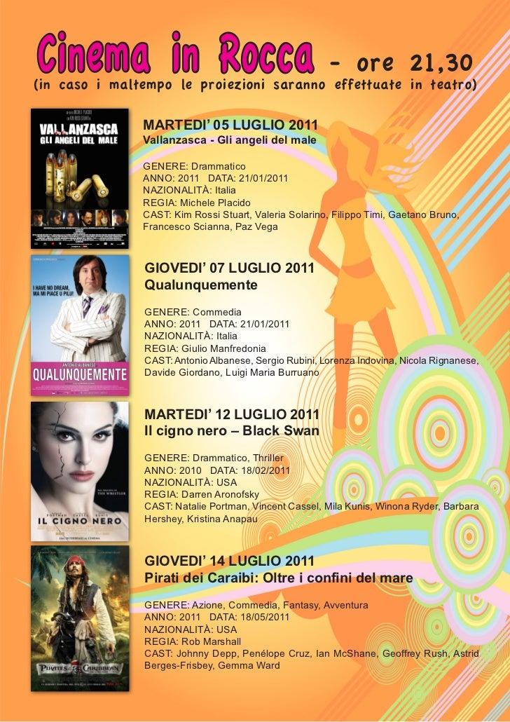 Cinema in Rocca - ore 21,30(in caso i maltempo le proiezioni saranno effettuate in teatro)               MARTEDI' 05 LUGLI...