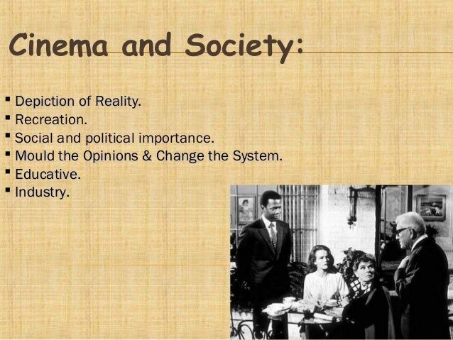 impact of cinema on society The cinema of india consists of films produced in the nation of india cinema is  immensely  the trilogy's influence on world cinema can be felt in the youthful .