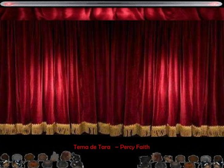 Tema de Tara  – Percy Faith FILMES QUE  MARCARON ÉPOCA Y  SUS CANCIONES INOLVIDABLES <ul><li>ATENCIÓN </li></ul><ul><li>LO...