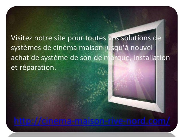 Visitez notre site pour toutes vos solutions de systèmes de cinéma maison jusqu'à nouvel achat de système de son de marque...