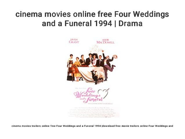 Cinema Movies Online Free Four Weddings And A Funeral 1994 Drama
