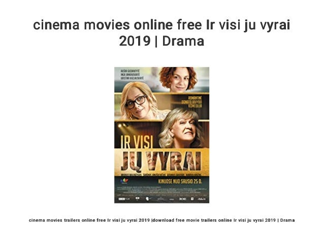 cinema movies online free Ir visi ju vyrai 2019 | Drama cinema movies trailers online free Ir visi ju vyrai 2019 |download...