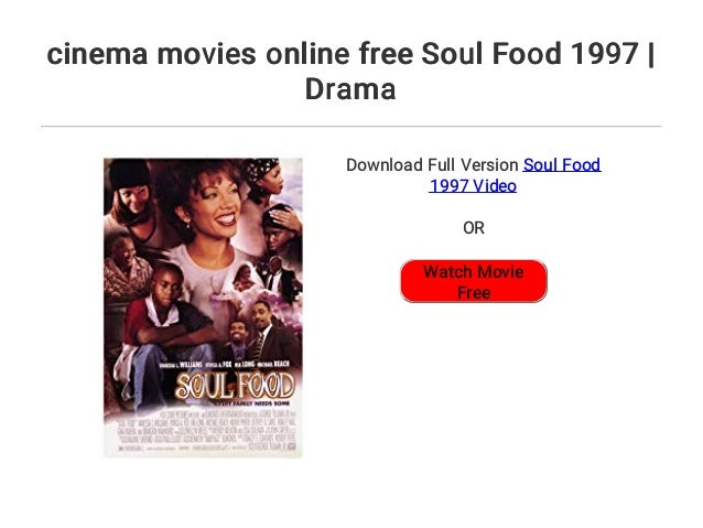 Soul food watch movie for free online full.