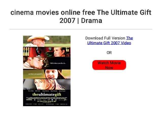 Cinema Movies Online Free The Ultimate Gift 2007 Drama