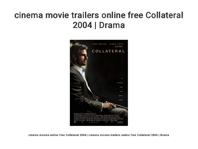 Cinema Movie Trailers Online Free Collateral 2004 Drama