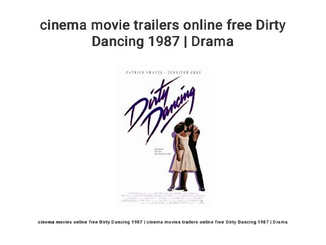 Cinema Movie Trailers Online Free Dirty Dancing 1987 Drama