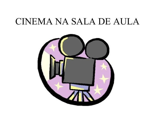 CINEMA NA SALA DE AULA