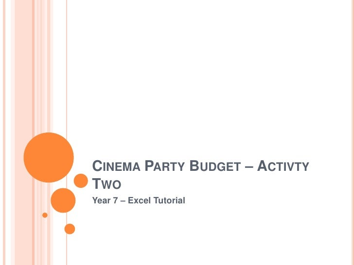 Cinema Party Budget – Activty Two<br />Year 7 – Excel Tutorial<br />