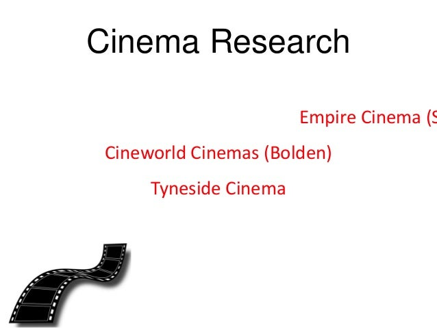 Cinema Research Empire Cinema (S Cineworld Cinemas (Bolden) Tyneside Cinema