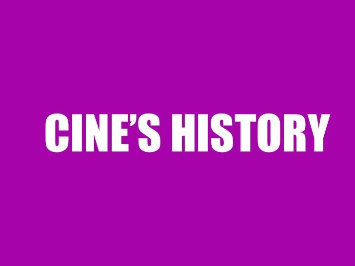 CINE'S HISTORY
