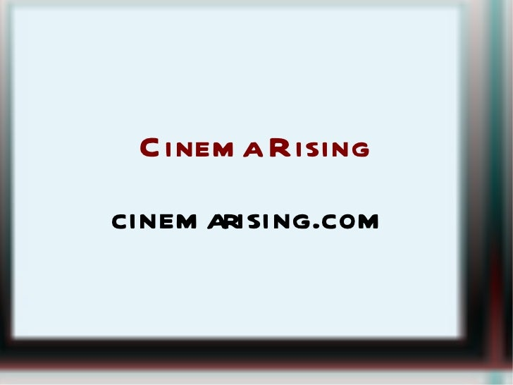 Cinema Rising cinemarising.com
