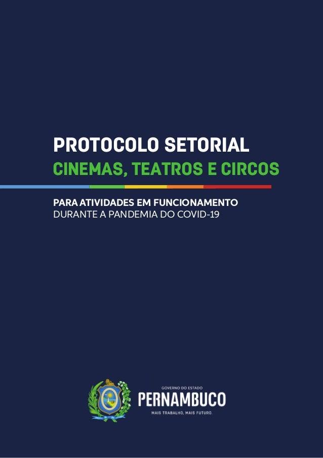 www.pecontracoronavirus.pe.gov.br 1 PARA ATIVIDADES EM FUNCIONAMENTO DURANTE A PANDEMIA DO COVID-19 PROTOCOLO SETORIAL CIN...