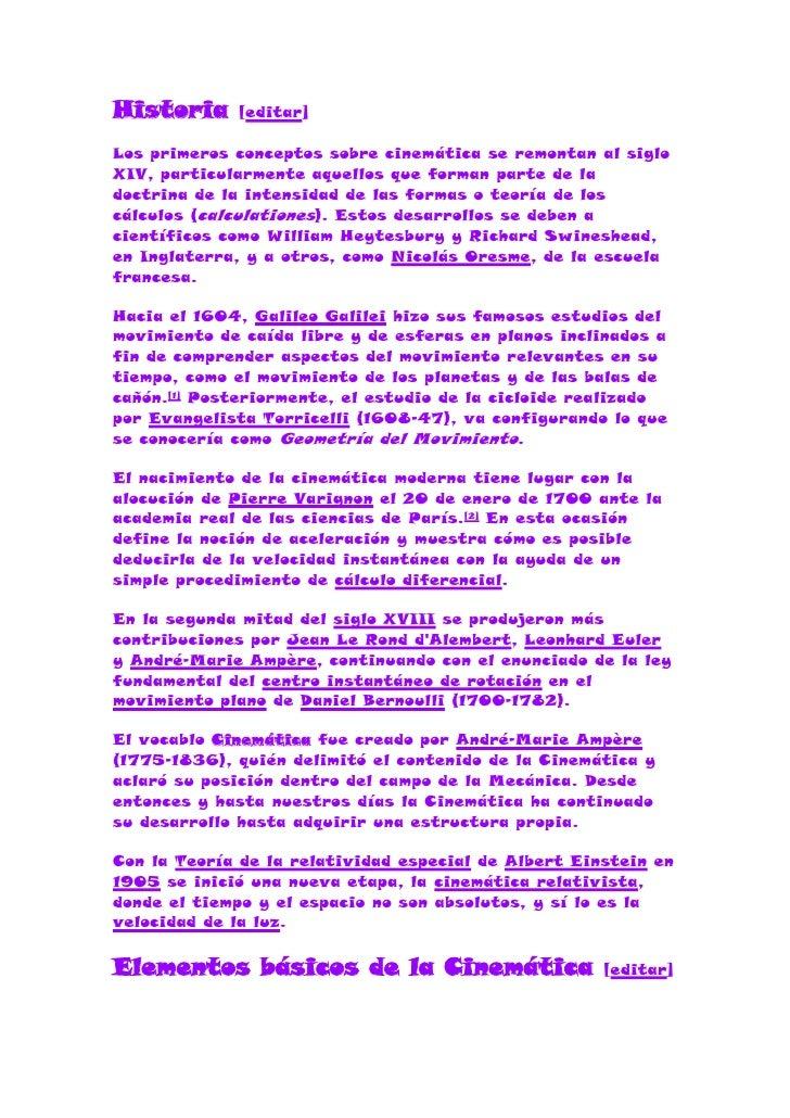Historia [editar]<br />Los primeros conceptos sobre cinemática se remontan al siglo XIV, particularmente aquellos que form...
