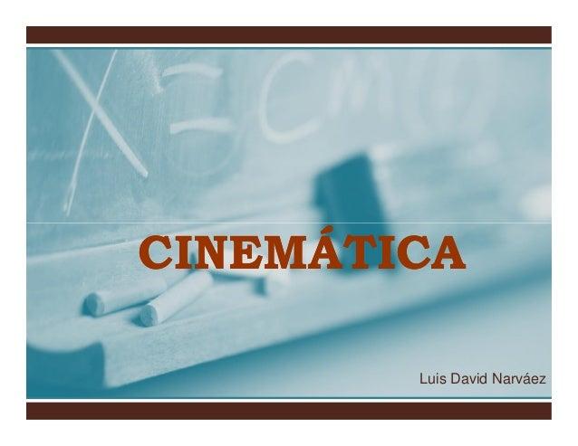 CINEMÁTICA Luis David Narváez