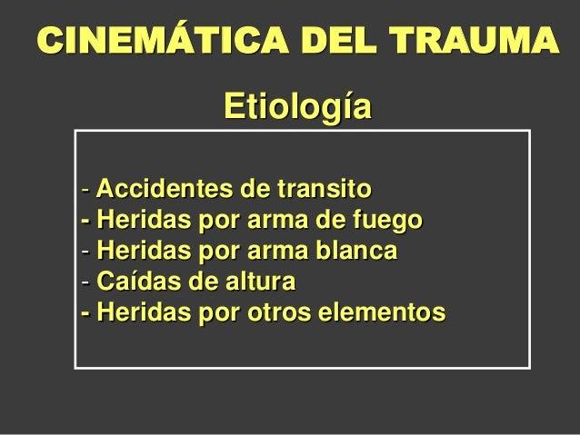 - Accidentes de transito - Heridas por arma de fuego - Heridas por arma blanca - Caídas de altura - Heridas por otros elem...