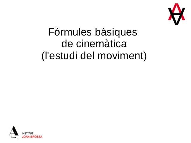 Fórmules bàsiques de cinemàtica (l'estudi del moviment)
