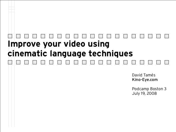 Improve your video using cinematic language techniques                              David Tamés                           ...