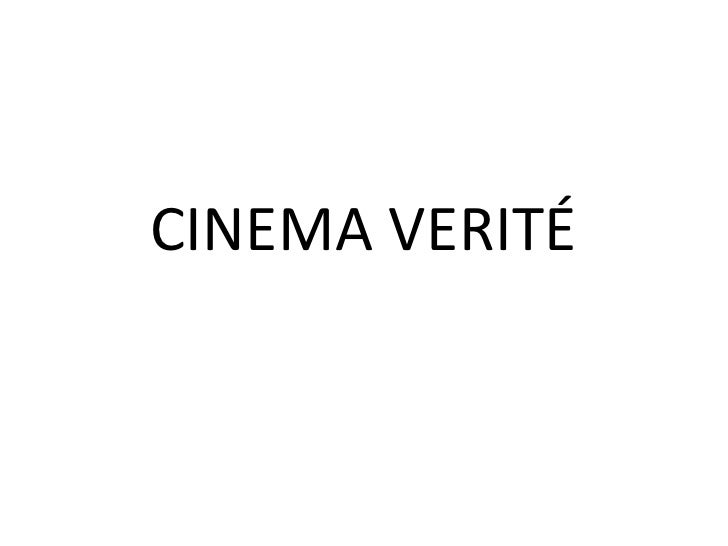 CINEMA VERITÉ