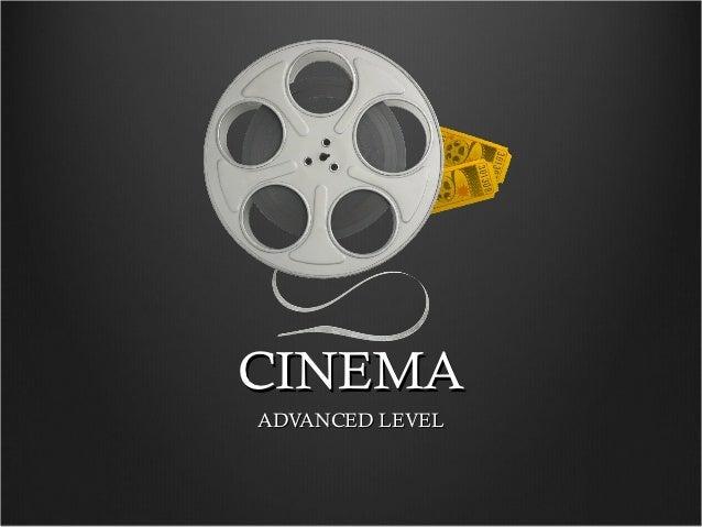 CINEMAADVANCED LEVEL