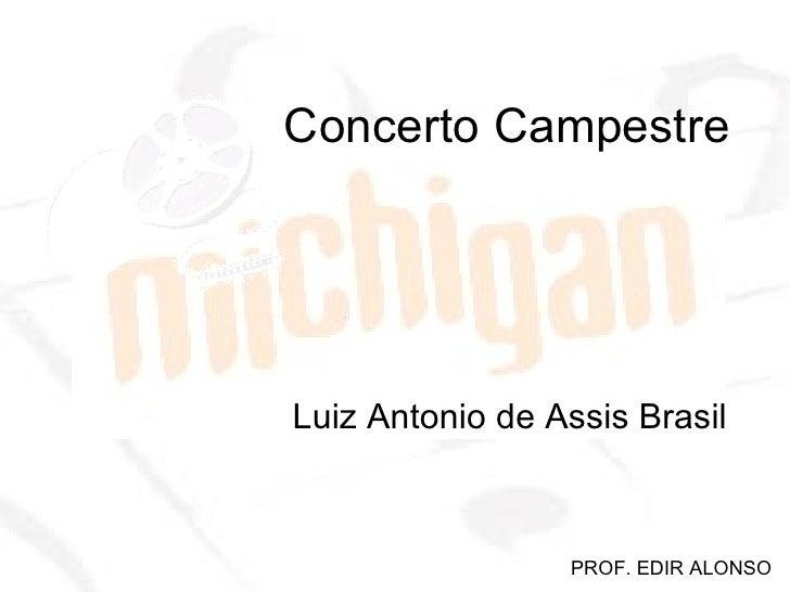 Concerto Campestre Luiz Antonio de Assis Brasil PROF. EDIR ALONSO