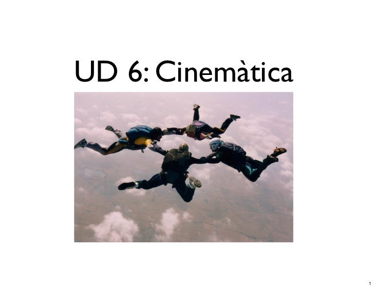 UD 6: Cinemàtica                   1