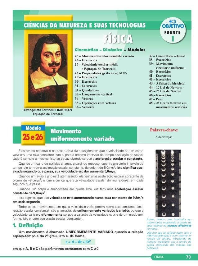 FÍSICA 73  Evangelista Torricelli (1608-1647)  Equação de Torricelli  Existem na natureza e no nosso dia-a-dia situações e...