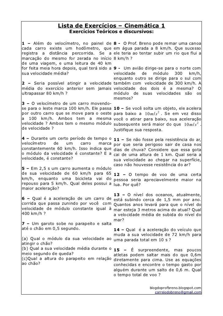 Lista de Exercícios – Cinemática 1                       Exercícios Teóricos e discursivos:1 – Além do velocímetro, no pai...