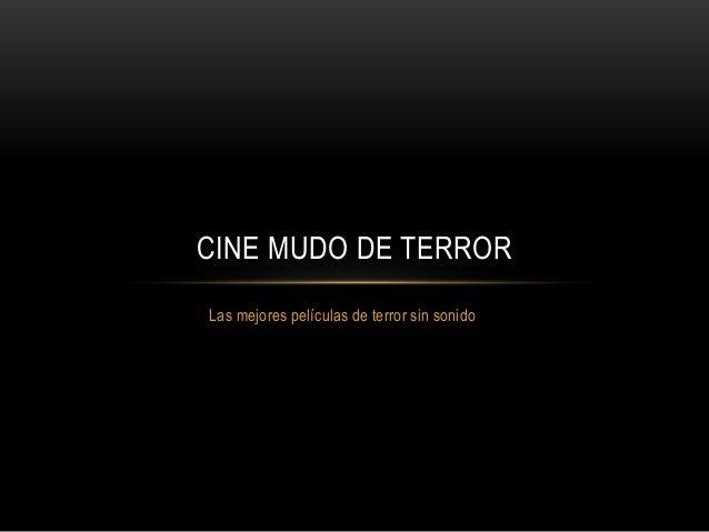 CINE MUDO DE TERRORLas mejores películas de terror sin sonido