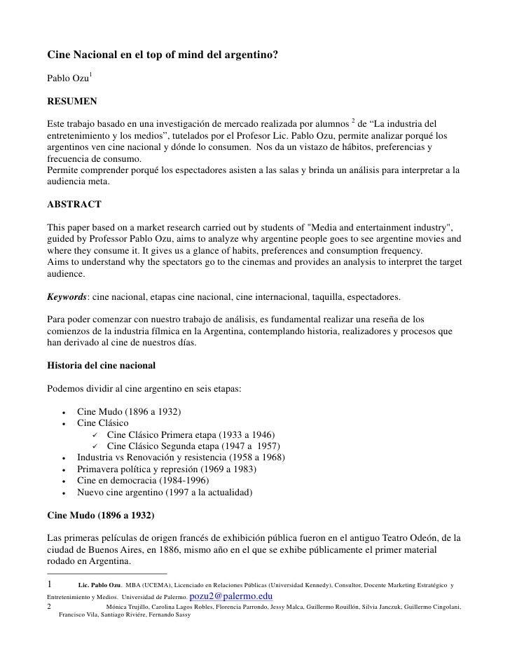 Cine Nacional en el top of mind del argentino?Pablo Ozu1RESUMENEste trabajo basado en una investigación de mercado realiza...