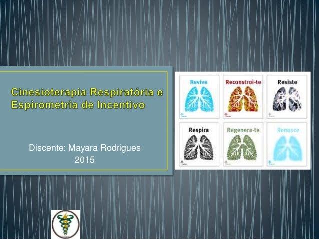 Discente: Mayara Rodrigues 2015