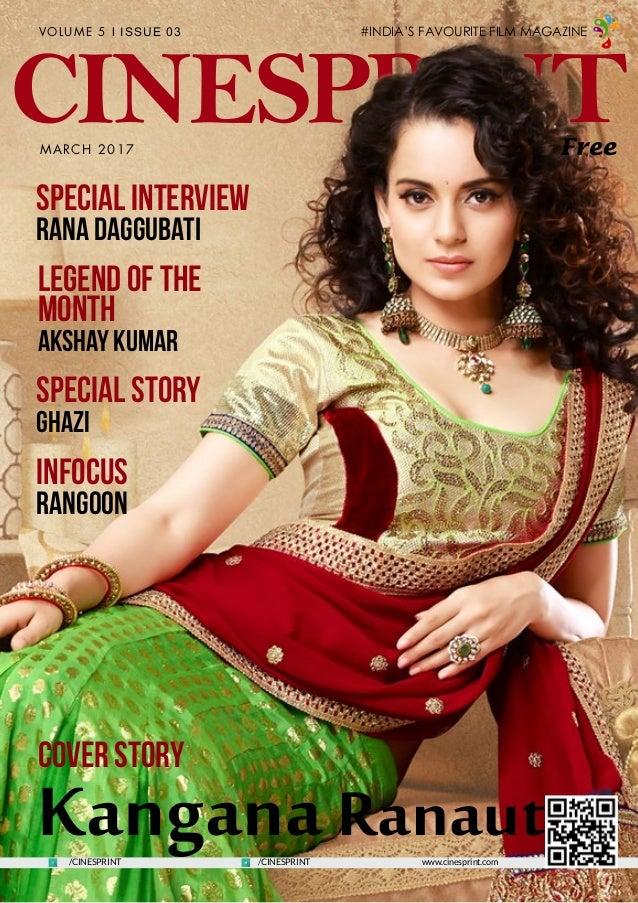 CINESPRINT www.cinesprint.com VOLUME 5 l ISSUE 03 Free Legend of the Month Akshay Kumar Special Story Ghazi Infocus Rangoo...