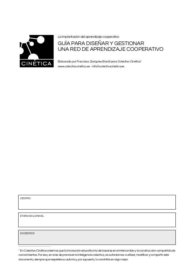 La implantación del aprendizaje cooperativo GUÍA PARA DISEÑAR Y GESTIONAR UNA RED DE APRENDIZAJE COOPERATIVO Elaborada por...