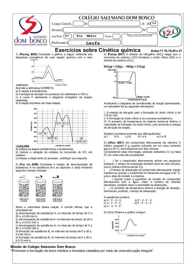 2ª Ens. Médio  Leufa  12  Exercícios sobre Cinética química Aulas-17,18,19,20 e 21  1) (Pucmg 2008) Considere o gráfico a ...