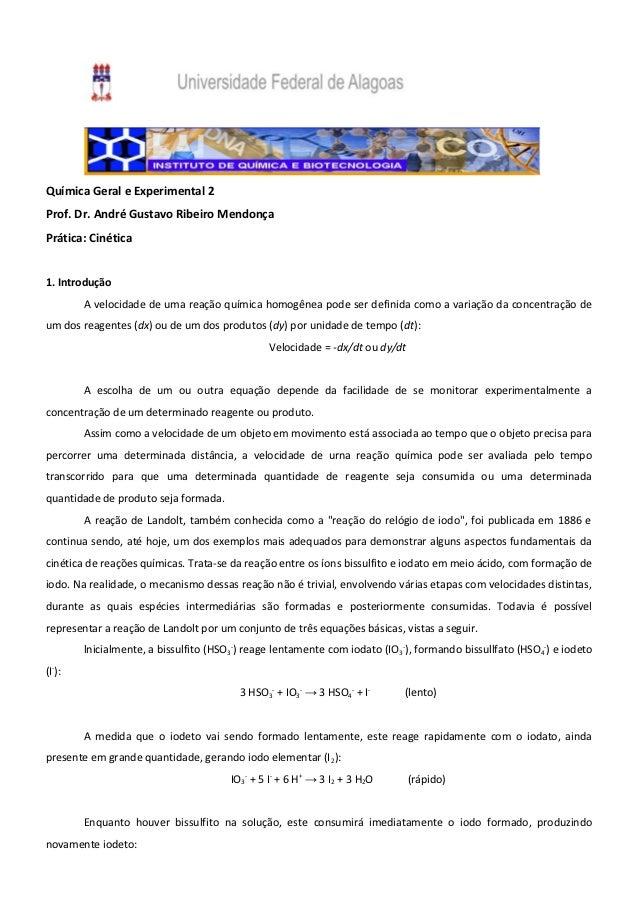 Química Geral e Experimental 2Prof. Dr. André Gustavo Ribeiro MendonçaPrática: Cinética1. Introdução        A velocidade d...