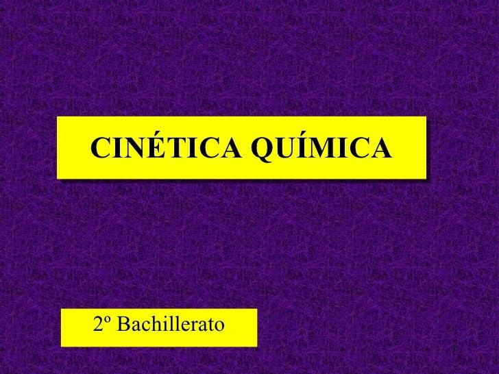 CINÉTICA QUÍMICA 2º Bachillerato