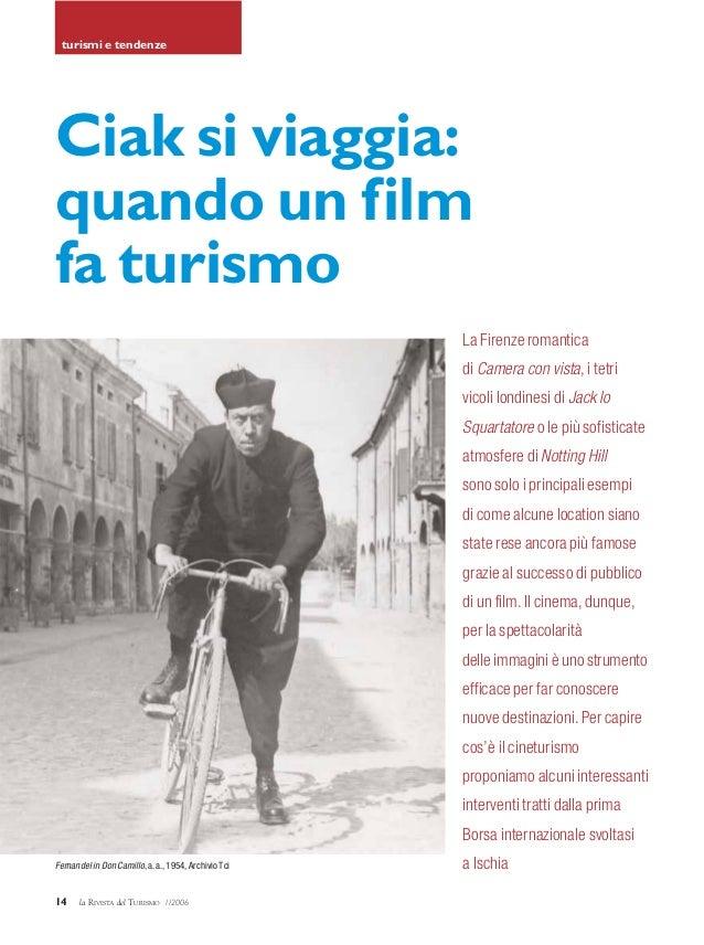 14 la RIVISTA del TURISMO 1/2006turismi e tendenzeCiak si viaggia:quando un filmfa turismoLa Firenze romanticadi Camera co...