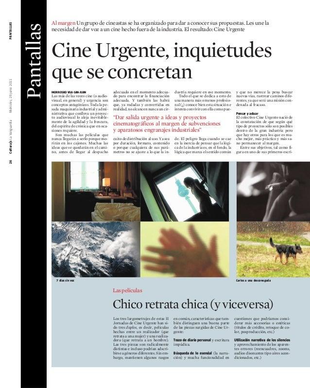 26Cultura|sLaVanguardiaMiércoles,29junio2011PANTALLAS Los tres largometrajes de estas II Jornadas de Cine Urgente han si- ...
