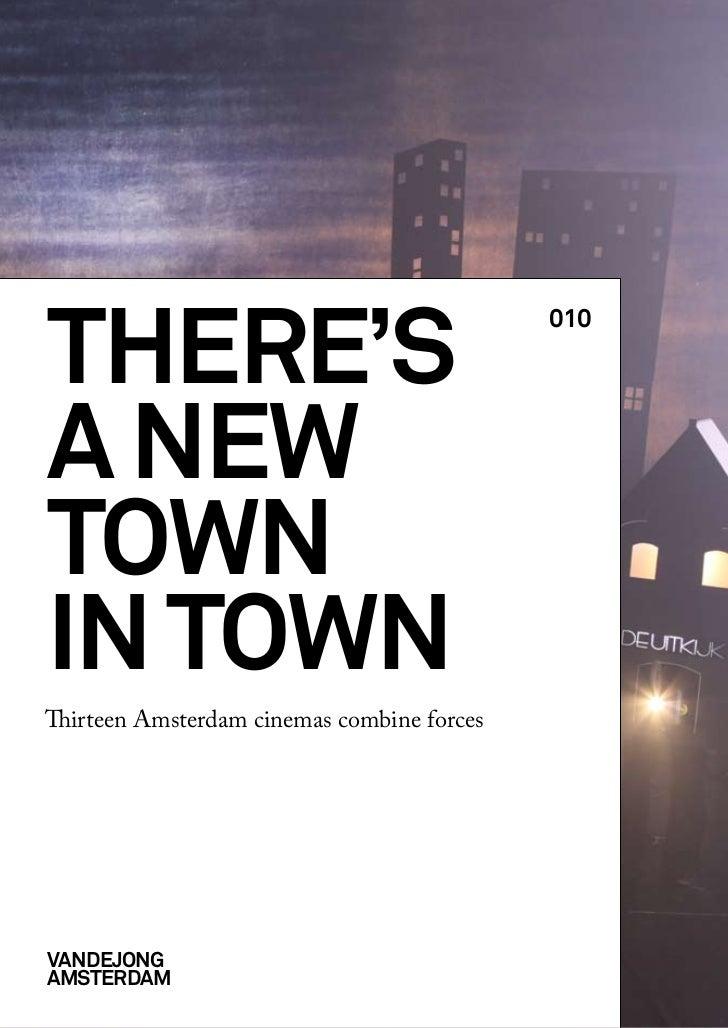 there's                                            010a newtownin townThirteen Amsterdam cinemas combine forcesVandejongam...