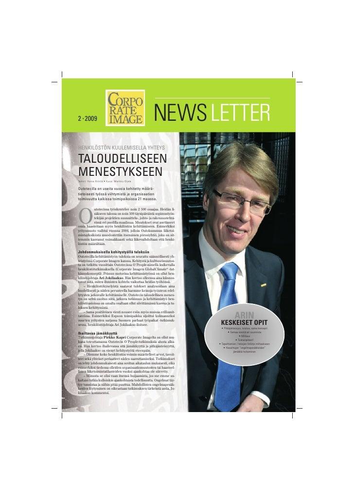 2 • 2009                                             NEWS LETTER HENKILÖSTÖN KUULEMISELLA YHTEYS  TALOUDELLISEEN MENESTYKS...