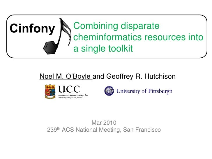 Combining disparate cheminformatics resources into a single toolkit<br />Noel M. O'Boyle and Geoffrey R. Hutchison<br />Ma...