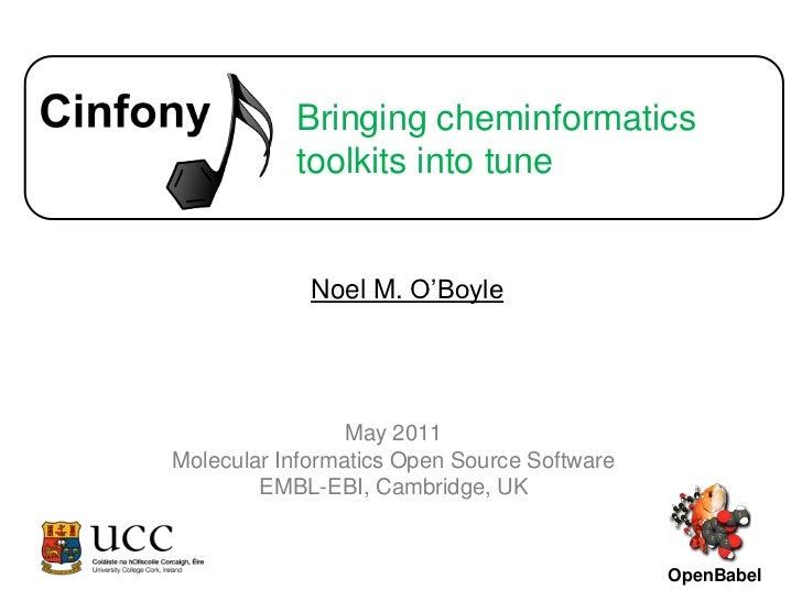 Bringing cheminformatics toolkits into tune<br />Noel M. O'Boyle<br />OpenBabel<br />May 2011<br />Molecular Informatics O...