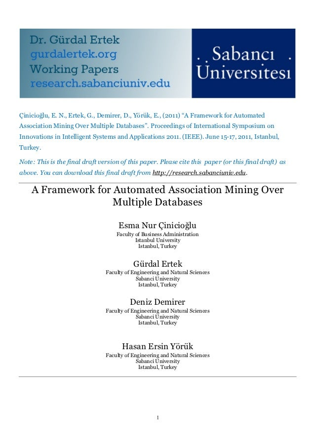 "Çinicioğlu, E. N., Ertek, G., Demirer, D., Yörük, E., (2011) ""A Framework for AutomatedAssociation Mining Over Multiple Da..."