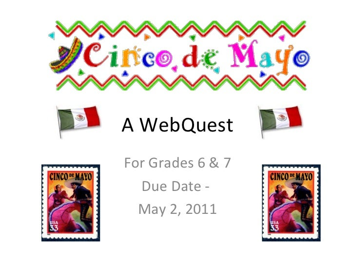 A WebQuest For Grades 6 & 7 Due Date -  May 2, 2011