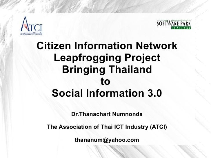 Citizen Information Network     Leapfrogging Project      Bringing Thailand              to    Social Information 3.0     ...