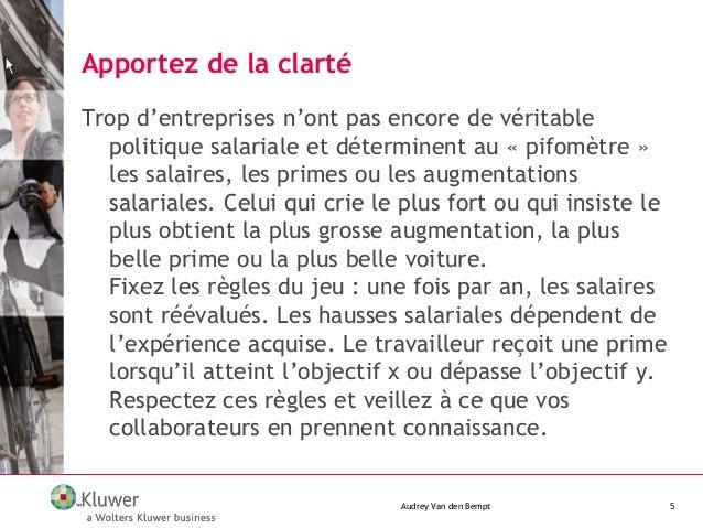 Apportez de la clarté Audrey Van den Bempt 5 Trop d'entreprises n'ont pas encore de véritable politique salariale et déter...