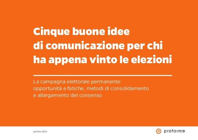 Cinque buone idee di comunicazione per chi ha appena vinto le elezioni La campagna elettorale permanente: opportunità e fa...