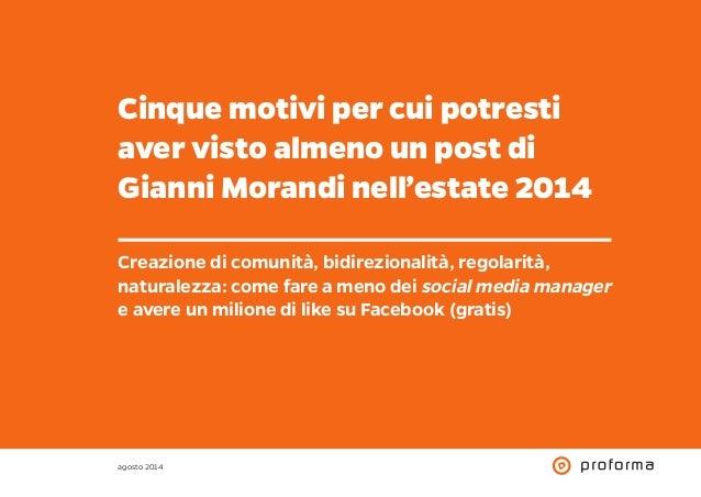 Cinque motivi per cui potresti  aver visto almeno un post di  Gianni Morandi nell'estate 2014  Creazione di comunità, bidi...