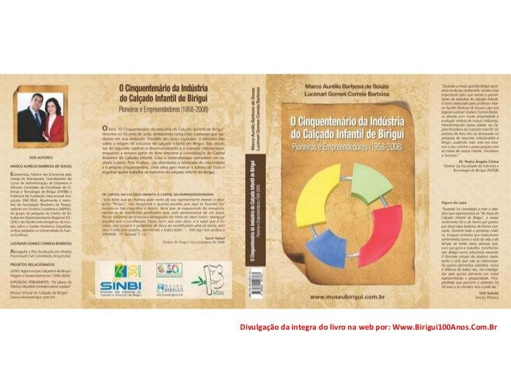 Divulgação da integra do livro na web por: Www.Birigui100Anos.Com.Br