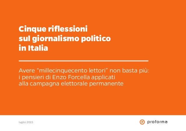 """Cinque riflessioni sul giornalismo politico in Italia Avere """"millecinquecento lettori"""" non basta più: i pensieri di Enzo F..."""