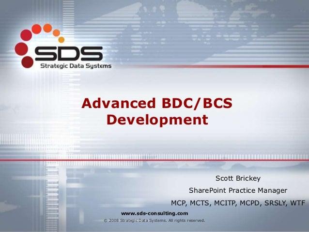 Advanced BDC/BCS  Development                                                        Scott Brickey                        ...